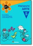 Projeto Presente: Arte - 5º ano - Moderna (didaticos)