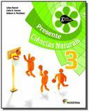 Projeto presente: ciencias naturais - 3 ano - Moderna