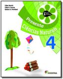 PROJETO PRESENTE: CIENCIAS NATURAIS - 4o ANO - Moderna - didaticos