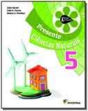 PROJETO PRESENTE: CIENCIAS NATURAIS - 5o ANO - Moderna