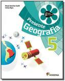 PROJETO PRESENTE: GEOGRAFIA - 5o ANO - Moderna - didaticos
