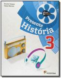 Projeto Presente: História - 3o Ano - Moderna - didaticos