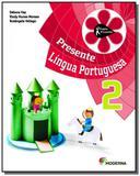 PROJETO PRESENTE: LINGUA PORTUGUESA - 2o ANO - Moderna