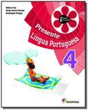 PROJETO PRESENTE: LINGUA PORTUGUESA - 4o ANO - Moderna - didaticos
