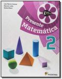 Projeto Presente: Matemática - 2o Ano - Moderna - didaticos