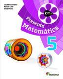 Projeto Presente - Matematica - 5º Ano - Ensino Fundamental I - 5º Ano - Moderna - didáticos