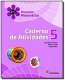 Projeto presente: matematica - caderno de ativid02 - Moderna - didaticos