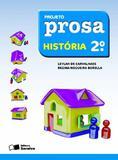 Projeto Prosa - Historia - 2º Ano - Ensino Fundamental I - 2 - Saraiva - didáticos