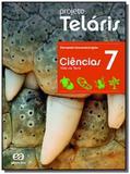 PROJETO TELARIS - CIENCIAS - 7o ANO - Atica