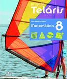 Projeto Telaris - Matematica - 8 Ano - Ef Ii - 02 Ed - Atica - didatico