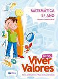 Projeto Viver Valores - Matemática - 5º Ano - Reformulado - Construir