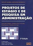 Projetos De Estágio E De Pesquisa Em Administração: Estágios, Tcc, Dissertações E Estudos De Caso