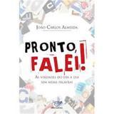 Pronto Falei! - João Carlos Almeida - Editora cancao nova
