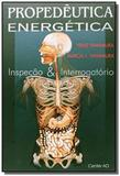 Propedeutica energetica: inspecao e interrogatorio - Center ao