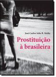 Prostituição À Brasileira - Contexto