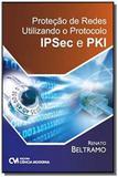 Protecao de redes utilizando o protocolo ipsec e p - Ciencia moderna