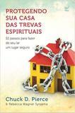 Protegendo Sua Casa das Trevas Espirituais - Vida