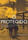 Protegido, O : Por que o País Ignora as Terras de FHC - Autonomia literaria