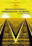Protestantismo e modernidade no brasil - Catedral livros