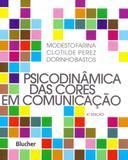 Psicodinâmica das Cores Em Comunicação - Edgard blücher