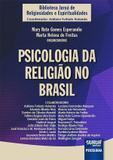 Psicologia da Religião no Brasil - Biblioteca Juruá de Religiosidades e Espiritualidades