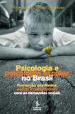Psicologia e psicologia escolar no Brasil - formação acadêmica, práxis e compromisso com as demandas sociais