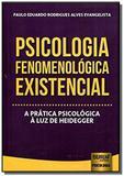 Psicologia fenomenologica existencial a pratica ps - Jurua