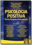 Psicologia positiva teoria pesquisa e intervencao - Jurua