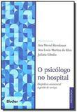 Psicologo no hospital, o - Edgard blucher