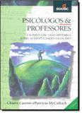 Psicologos e Professores: Um Ponto de Vista Sistemico Sobre as Dificuldade - Edusc