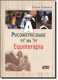Psicomotricidade na Equoterapia, A - Ideias  letras - santuario
