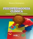 Psicopedagogia Clinica - W.a.k.