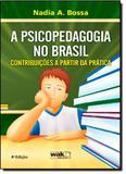Psicopedagogia no Brasil: Contribuições a Partir da Prática, A - Wak