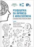 Psiquiatria da infância e adolescência - Cuidado multidisciplinar - HC FMUSP