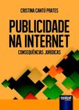 Publicidade Na Internet - Consequencias Juridicas - Jurua