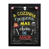 Quadro Decorativo Cozinha Pequena mas Cheia de Amor 33x45cm - Cantaki