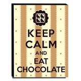 Quadro Keep Calm And Eat Chocolate Canvas 40x30cm-KCA28 - Lubrano decor
