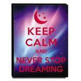 Quadro Keep Calm And Never Stop Dreaming Canvas 40x30cm-KCA12 - Lubrano decor