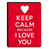 Quadro Keep Calm Because I Love You Canvas 40x30cm-KCA07 - Lubrano decor