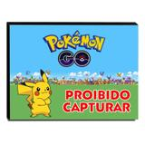 Quadro Pokémon GO Proibido Capturar Canvas 30x30cm-INF27 - Lubrano decor