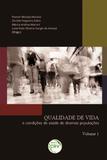 Qualidade de Vida e Condições de Saúde de Diversas Populações - Volume 1 - Crv