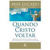 Quando Cristo Voltar - Max Lucado - Thomas nelson brasil