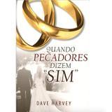 """Quando Pecadores Dizem """"Sim"""" - Dave Harvey - 9788599145715"""