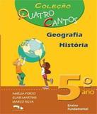 Quatro Cantos - Geografia / Historia - 5 Ano - Ef I - Dimensao - didatico