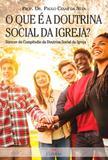 Que é a doutrina social da igreja, o - Editora cléofas