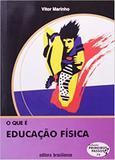 Que E Educacao Fisica, O - Primeiros Passos / Oliveira - Brasiliense