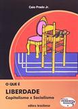 Que E Liberdade, O - Primeiros Passos / Prado Junior - Brasiliense