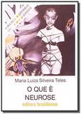 Que e neurose, o - vol.241 - colecao primeiros pas - Brasiliense