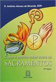 Que e preciso saber sobre sacramentos, o - 22 - Editora santuário
