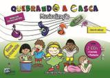 Quebrando a Casca - Musicalização Infantil Volume 3 - Kikidsmusicarte